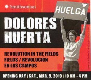 Dolores Huerta: Revolution in the Fields / Revolución en los campos Exhibit flyer, March 9 to April 7, 2019, California Museum, Sacramento, CA.