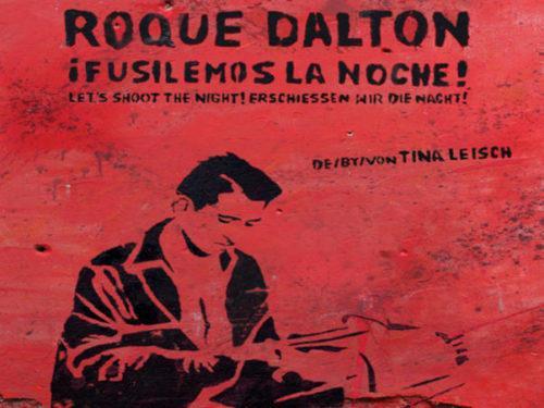 roque dalton fusilemos la noche 14 de agosto 0